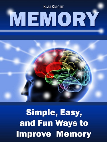 Memory: Simple, Easy, and Fun Ways to Improve Memory Image