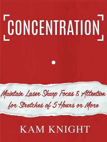 Concentration: Maintain Laser Sharp Focus and Attention for Stretches of 5 Hours or More Image