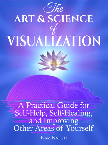 Visualization: A Practical Guide for Self-Help, Self-Healing, and Improving Other Areas of Yourself Image