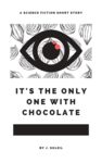 It's The Only One With Chocolate Image