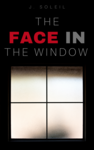 J. Soleil The Face in the window book cover art